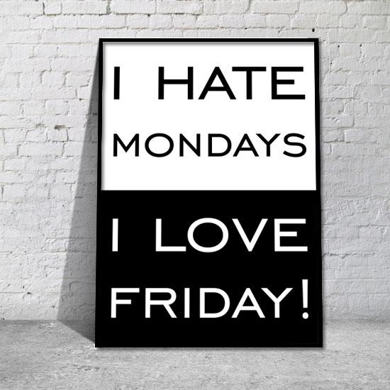 Plakat W Ramie Nienawidzę Poniedziałków