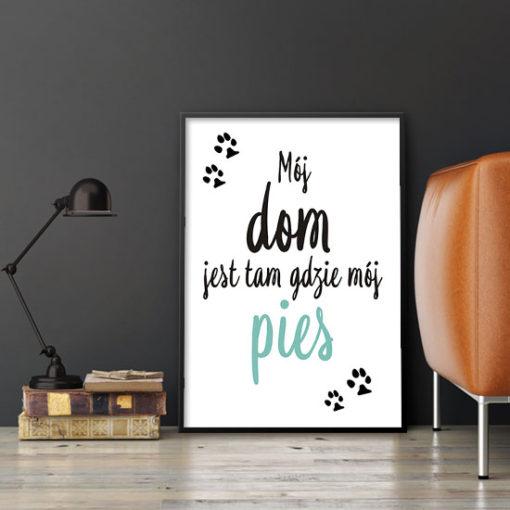 plakat z sentencją o domu i psie