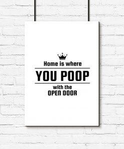 plakat z napisem Home is where you poop with the open door