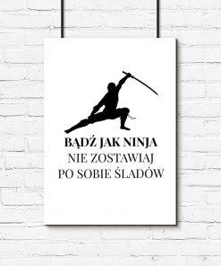 plakat z napisem Bądź jak ninja. Nie zostawiaj po sobie śladów