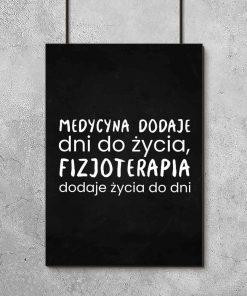 Plakat z napisem - Medycyna dodaje dni do życia