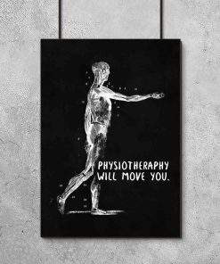 Plakat dla fizjoterapeuty - Physiotheraphy will move you