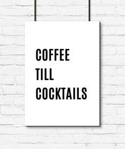 Plakat do kawiarni - Coffee till cocktails