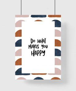 Plakat do salonu z sentencją do what makes you happy