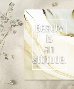 Plakat z dewizą życiową beauty is an attitude