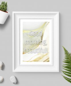 Plakat z napisem good morning beautiful