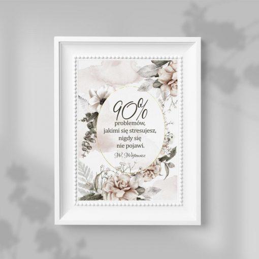 Plakat z życiową sentencją i kwiatami