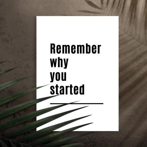 Plakat do salonu z napisem: remember why you started