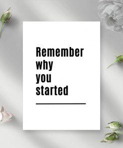 Poster czarno-biały z maksymą: remember why you started