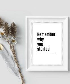 Poster w j. angielskim: remember why you started