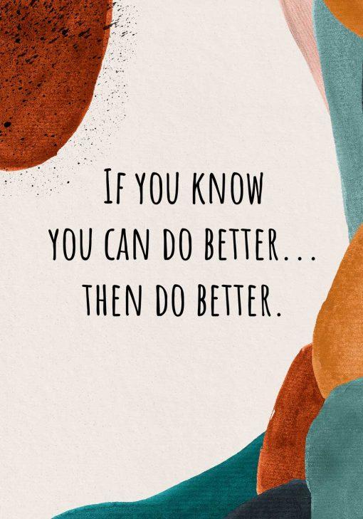 Artystyczny plakat - Then do better do pokoju