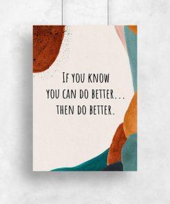 Artystyczny plakat - Then do better do pokoju nastolatka