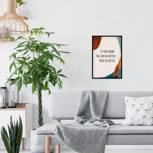 Artystyczny plakat - Then do better do salonu