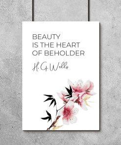 Plakat z sentencją: beauty is the heart of beholder